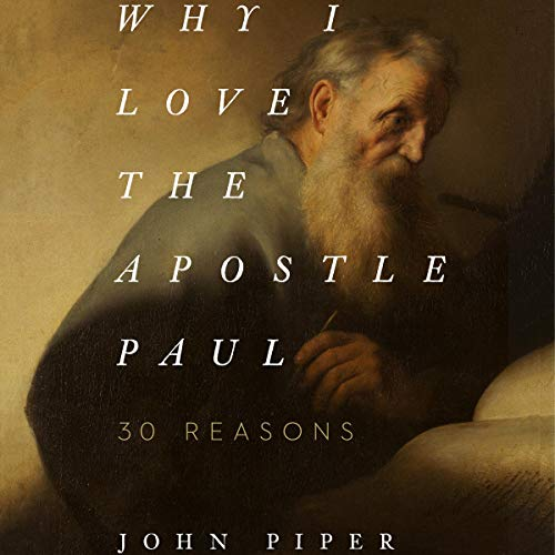 Why I Love the Apostle Paul cover art