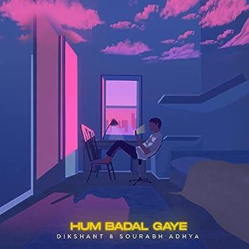Hum Badal Gaye