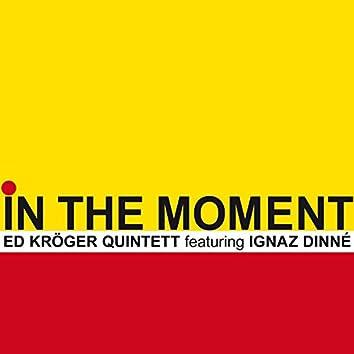 In the Moment (feat. Ignaz Dinné, Vincent Bourgeyx, Tom Berkmann, Rick Hollander)