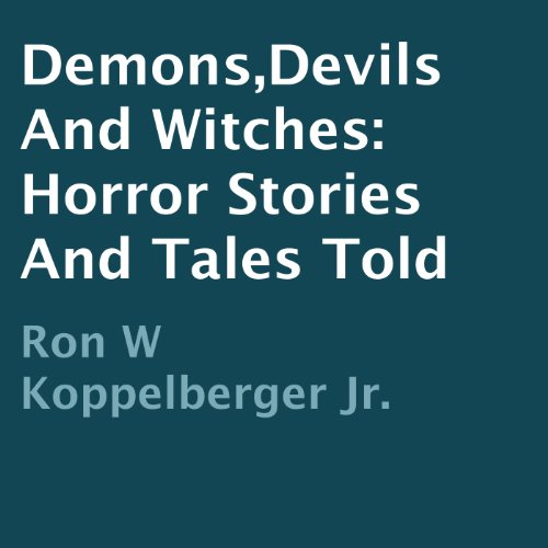 Demons, Devils and Witches: Horror Stories and Tales Told audiobook cover art
