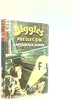 Biggles presses on: more adventures of Biggles and the Special Air Police