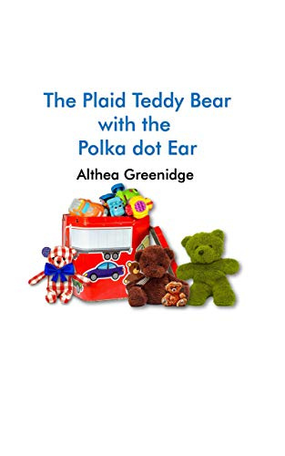 The Plaid Teddy Bear with the Polka Dot Ear: Being different doesn't mean that we are not lovable. (English Edition)