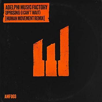 Uprising (I Can't Wait) [Human Movement Remix]