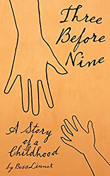 Three Before Nine: A Story of a Childhood by [Bess Linnet, Jean Lebleu, Ben Gilbey, Monica Byles]