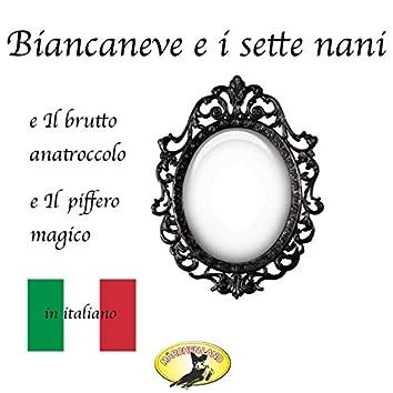 Biancaneve / Il brutto anatroccolo / Il piffero magico