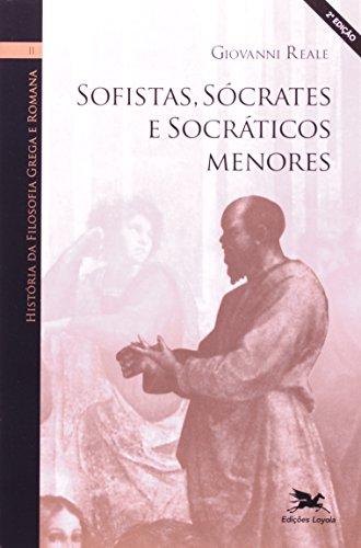 História da filosofia grega e romana (Vol. II): Volume II: Sofistas, Sócrates e socráticos menores: 2