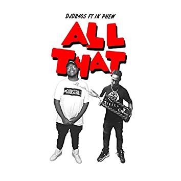 All That (feat. 1k Phew)