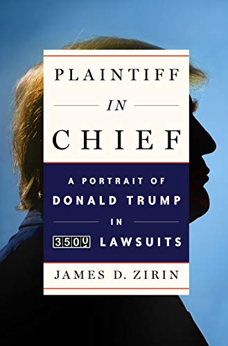 Image of Plaintiff in Chief: A Portrait of Donald Trump in 3,500 Lawsuits