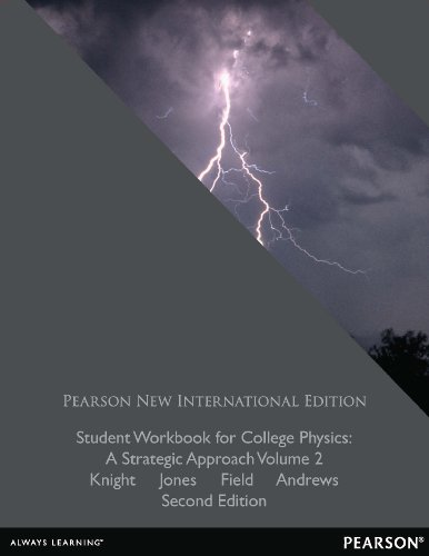 Student Workbook for College Physics: Pearson New International Edition: A Strategic...