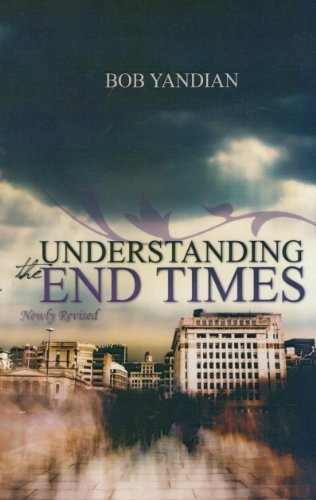 Understanding the End Times by [Bob Yandian]