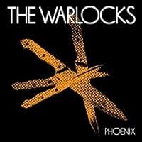 Phoenix by The Warlocks (2003)