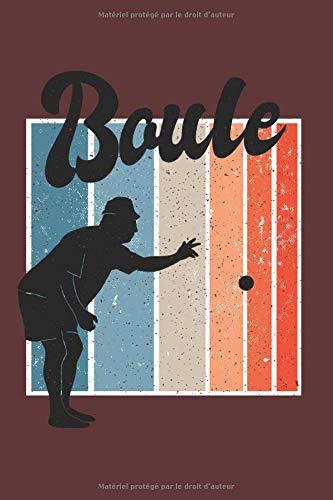 Boule: Boule Notizbuch 6x9 Zoll DIN A5 | 120 Seiten Punktraster | Petanque Notizheft | Boccia Tagebuch | Bullet Journal | Skizzenbuch