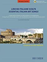Essential Italian Art Songs - Low Voice: 15 Songs from the 19th & 20th Centuries With Recorded Diction Lessons and Recorded Accompaniments - Includes Downloadable Audio