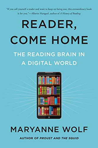 Compare Textbook Prices for Reader, Come Home: The Reading Brain in a Digital World Reprint Edition ISBN 9780062388773 by Wolf, Maryanne