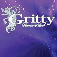 Gritty Women of God Vol. 1