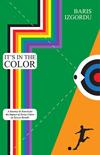 It's in the Color: A Journey in Search for the Impact of Jersey Colors on Soccer Results (English Edition)