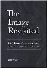The Image Revisited: Luc Tuymans in Conversation with Hans De Wolf, T.J. Clark & Gottfried Böhm