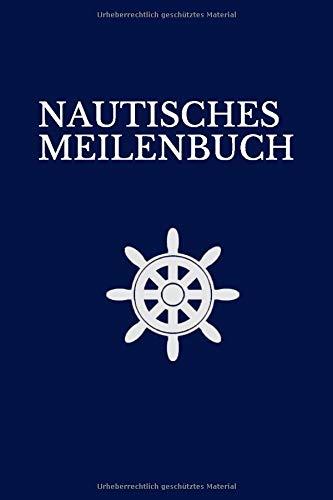 NAUTISCHES MEILENBUCH: Nachweisheft für gefahrene Seemeilen