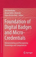 Foundation of Digital Badges and Micro-Credentials: Demonstrating and Recognizing Knowledge and Competencies