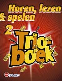 Horen Lezen & Spelen Trioboek 2 Trompette / Bugle / Baryton / Euphonium