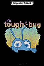 Composition Notebook: Disney Pixar Bug's Life Tough To Be A Bug Graphic  Journal/Notebook Blank Lined Ruled 6x9 100 Pages