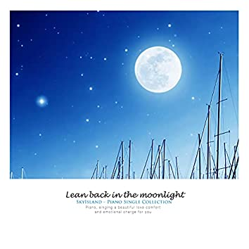 Leaning In The Moonlight