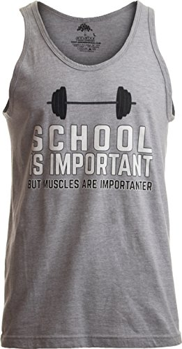 School is Important, but Muscles are Importanter | Funny Body Building Tank Top-(Tank,XL)