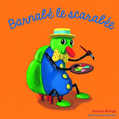 Les Drôles de Petites Bêtes - Barnabe le Scarabee - Dès 3 ans