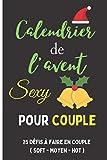 Calendrier de l'avent sexy pour couple: cadeau érotique pour attendre noël avec 1 défi coquin par jour avant noël | jeux pour la Saint valentin ... pour pimenter la vie sexuelle de votre couple