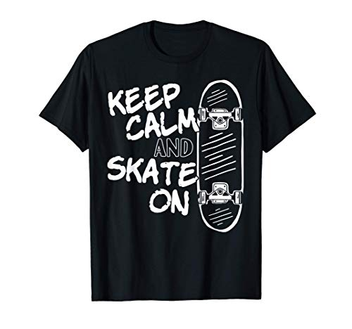 Ceep Calm and Skate on | Skateboard Longboarder Skateboarder T-Shirt