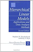 Hierarchical Linear Models (Advanced Quantitative Techniques in the Social Sciences)