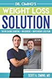 Dr. Cimino s Weight Loss Solution: The No Calorie Counting, No Exercise, Rapid Weight Loss Plan
