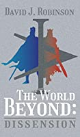 The World Beyond: Dissension