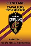 Cleveland Cavaliers Trivia Quiz Book: The One With All The Questions (English Edition)