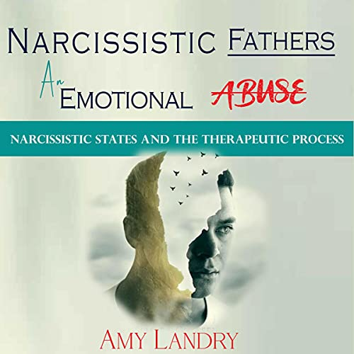 Download Narcissistic Fathers: An Emotional Abuse - Narcissistic States and the Therapeutic Process audio book