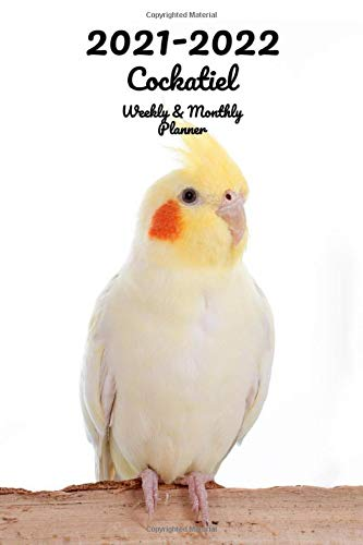 2021-2022 Cockatiel Weekly & Monthly Planner: 2-Year Pocket Calendar | 26 Months | 152 pages 6x9 in. | Diary | Organizer | Agenda | Appointment | For Bird Lovers