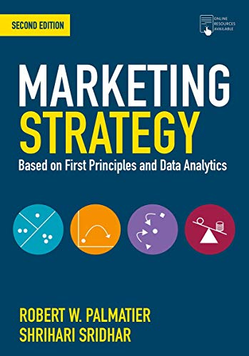 Marketing Strategy: Based on First Principles and Data Analytics, 2nd Edition