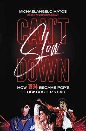 Can't Slow Down: How 1984 Became Pop's Blockbuster Year