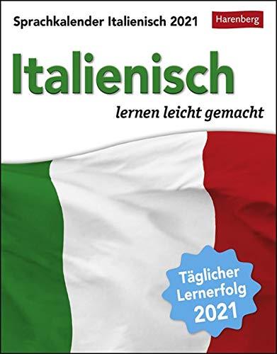 Sprachkalender Italienisch - lernen leicht gemacht - Tagesabreißkalender 2021 mit Grammatik - und Wortschatztraining, humorvoll illustriert - ... oder Aufhängen - Format 12,5 x 16 cm