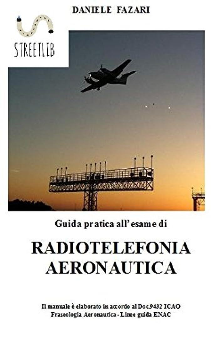 小包浸透する肺炎Guida pratica all'esame di RADIOTELEFONIA AERONAUTICA (Italian Edition)