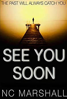 See You Soon: A gripping summer read by [NC Marshall]