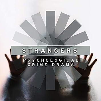Strangers: Psychological Crime Drama