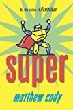 Super (Supers of Noble's Green Book 2)