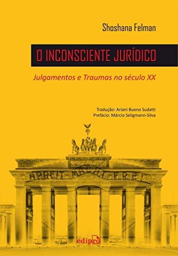 O Inconsciente Jurídico: Julgamentos e Traumas no século XX