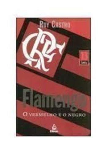 Flamengo. O Vermelho E O Negro - Coleção Camisa 13
