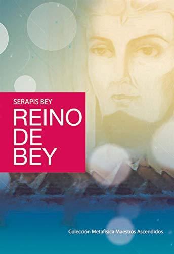 Reino de Bey (Colección Maestros Ascendidos)
