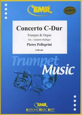 Pellegrini, P.: Concerto C-Dur Trompet & Orgaan.
