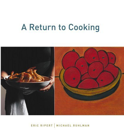A Return to Cooking by Ruhlman, Michael, Ripert, Eric(November 4, 2002) Hardcover