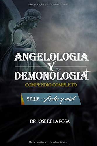 ANGELOLOGIA Y DEMONOLOGIA COMPENDIO COMPLETO (LECHE Y MIEL)