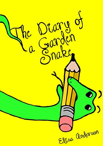 Diary of a Garden Snake - A Picture Book for Kids Ages 3-5 years and above: A bedtime story for children about acceptance